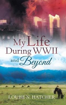 My Life During WWII and Beyond (Hardback)