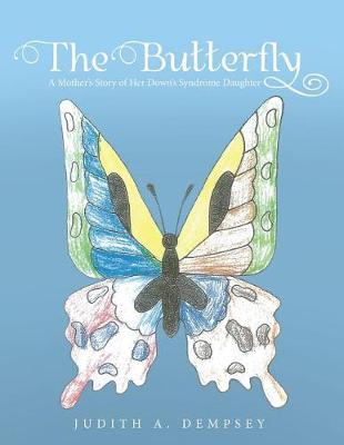 The Butterfly: A Mother's Story of Her Down's Syndrome Daughter (Paperback)