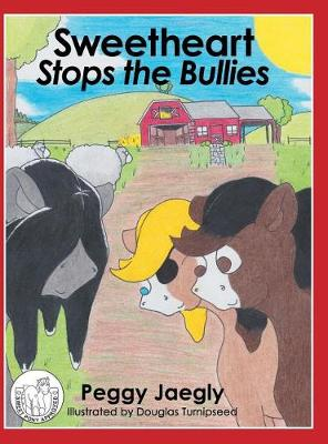 Sweetheart Stops the Bullies (Hardback)