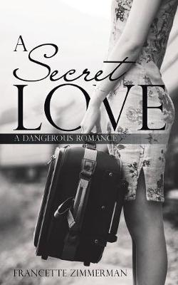 A Secret Love: A Dangerous Romance (Paperback)