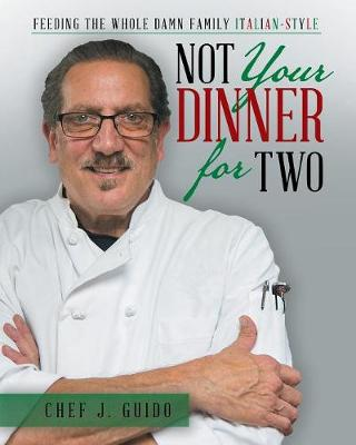 Not Your Dinner for Two: Feeding the Whole Damn Family Italian-Style (Paperback)