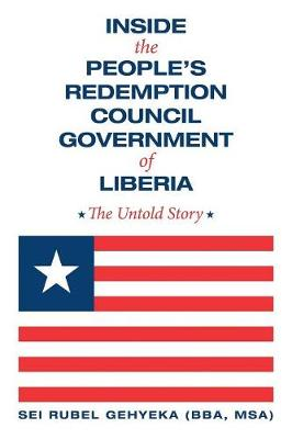 Inside the People's Redemption Council Government of Liberia: The Untold Story (Paperback)