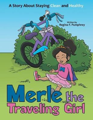 Merle the Traveling Girl: A Story about Staying Clean and Healthy (Paperback)