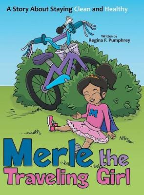 Merle the Traveling Girl: A Story about Staying Clean and Healthy (Hardback)