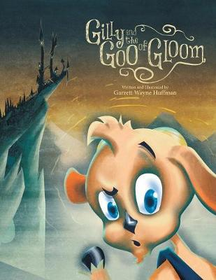 Gilly and the Goo of Gloom (Paperback)
