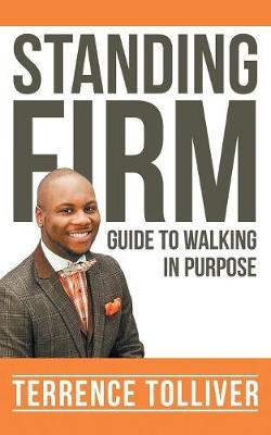 Standing Firm: Guide to Walking in Purpose (Paperback)