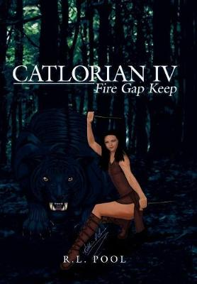 Catlorian Iv: Fire Gap Keep (Hardback)