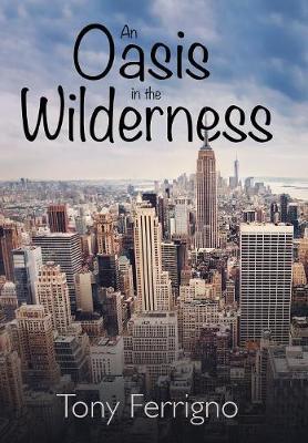 An Oasis in the Wilderness (Hardback)