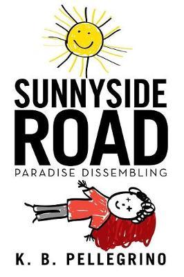 Sunnyside Road: Paradise Dissembling (Paperback)