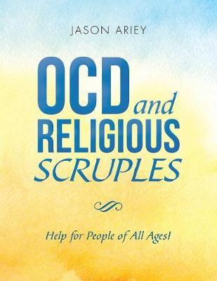 Ocd and Religious Scruples: Help for People of All Ages! (Paperback)