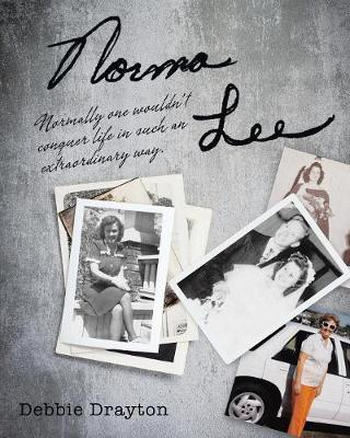 Norma Lee: Normally One Wouldn't Conquer Life in Such an Extraordinary Way. (Paperback)