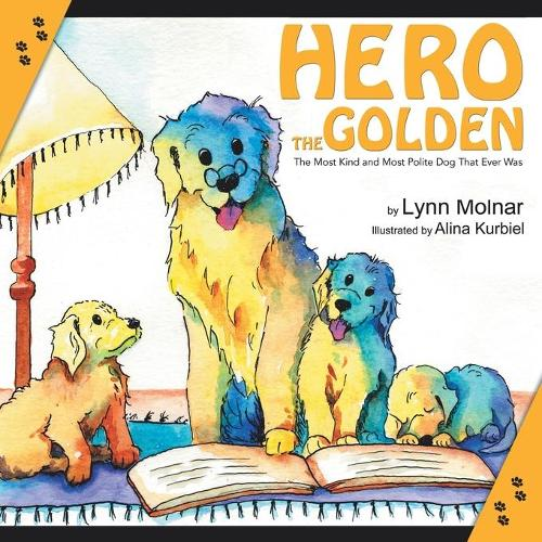 Hero the Golden: The Most Kind and Polite Dog That Ever Was (Paperback)