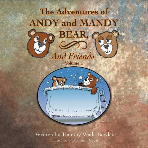 The Adventures of Andy and Mandy Bear and Friends: Volume 1 (Paperback)