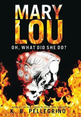Mary Lou: Oh, What Did She Do? (Hardback)