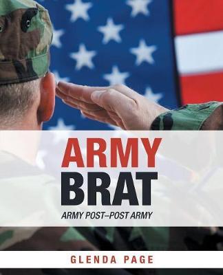 Army Brat: Army Post-Post Army (Paperback)