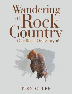 Wandering in Rock Country: One Rock, One Story (Paperback)
