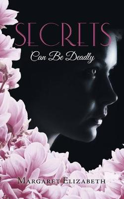Secrets: Can Be Deadly (Paperback)