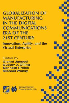 Globalization of Manufacturing in the Digital Communications Era of the 21st Century: Innovation, Agility, and the Virtual Enterprise - IFIP Advances in Information and Communication Technology 4