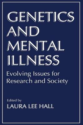 Genetics and Mental Illness: Evolving Issues for Research and Society (Paperback)