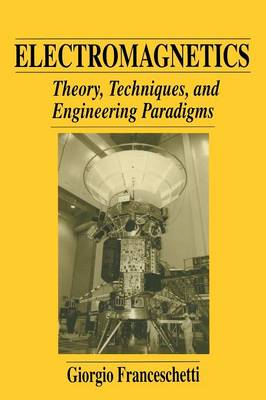 Electromagnetics: Theory, Techniques, and Engineering Paradigms (Paperback)