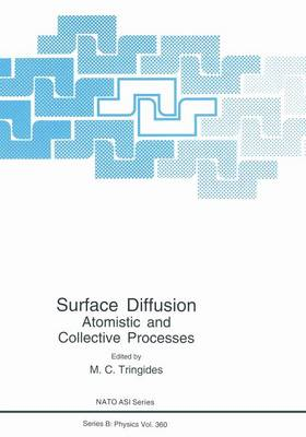 Surface Diffusion: Atomistic and Collective Processes - NATO Science Series B 360 (Paperback)