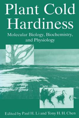 Plant Cold Hardiness: Molecular Biology, Biochemistry, and Physiology (Paperback)