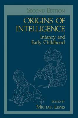 Origins of Intelligence: Infancy and Early Childhood (Paperback)