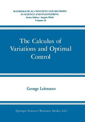 The Calculus of Variations and Optimal Control: An Introduction - Mathematical Concepts and Methods in Science and Engineering 24 (Paperback)