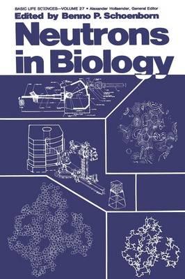Neutrons in Biology - Basic Life Sciences 27 (Paperback)