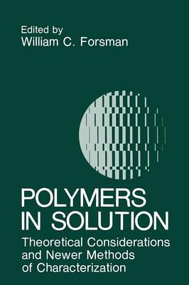 Polymers in Solution: Theoretical Considerations and Newer Methods of Characterization (Paperback)
