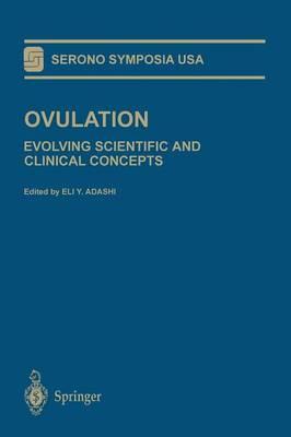 Ovulation: Evolving Scientific and Clinical Concepts - Serono Symposia USA (Paperback)