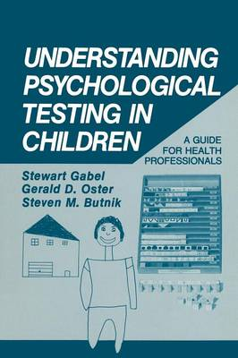 Understanding Psychological Testing in Children: A Guide for Health Professionals (Paperback)