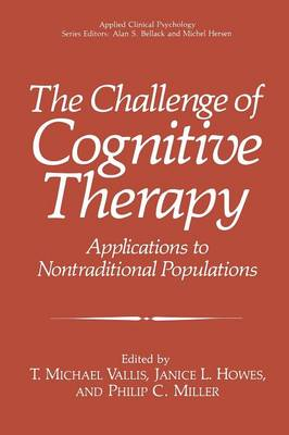 The Challenge of Cognitive Therapy: Applications to Nontraditional Populations - NATO Science Series B (Paperback)