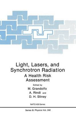 Light, Lasers, and Synchrotron Radiation: A Health Risk Assessment - NATO Science Series B 242 (Paperback)