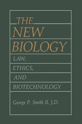 The New Biology: Law, Ethics, and Biotechnology (Paperback)