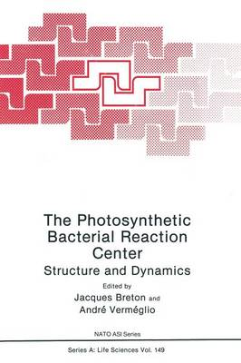 The Photosynthetic Bacterial Reaction Center: Structure and Dynamics - NATO Science Series A 149 (Paperback)