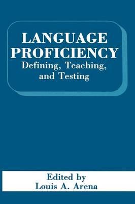 Language Proficiency: Defining, Teaching, and Testing (Paperback)