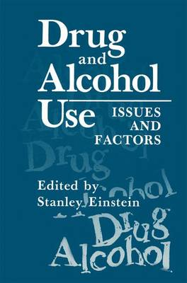 Drug and Alcohol Use: Issues and Factors (Paperback)