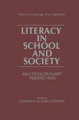 Literacy in School and Society: Multidisciplinary Perspectives - Topics in Language and Linguistics (Paperback)