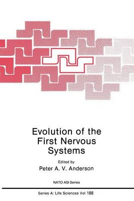 Evolution of the First Nervous Systems - NATO Science Series A 188 (Paperback)