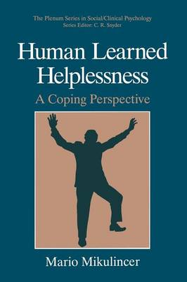 Human Learned Helplessness: A Coping Perspective - The Springer Series in Social Clinical Psychology (Paperback)