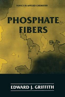 Phosphate Fibers - Topics in Applied Chemistry (Paperback)