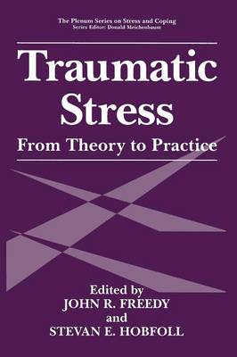 Traumatic Stress: From Theory to Practice - Springer Series on Stress and Coping (Paperback)