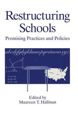 Restructuring Schools: Promising Practices and Policies (Paperback)