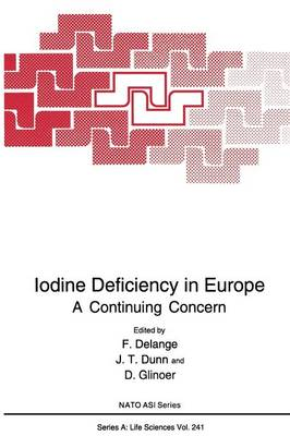 Iodine Deficiency in Europe: A Continuing Concern - NATO Science Series A 241 (Paperback)