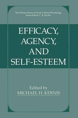 Efficacy, Agency, and Self-Esteem - The Springer Series in Social Clinical Psychology (Paperback)