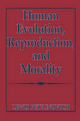 Human Evolution, Reproduction, and Morality (Paperback)