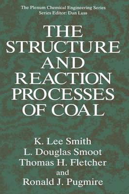 The Structure and Reaction Processes of Coal - The Plenum Chemical Engineering Series (Paperback)