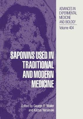 Saponins Used in Traditional and Modern Medicine - Advances in Experimental Medicine and Biology 404 (Paperback)