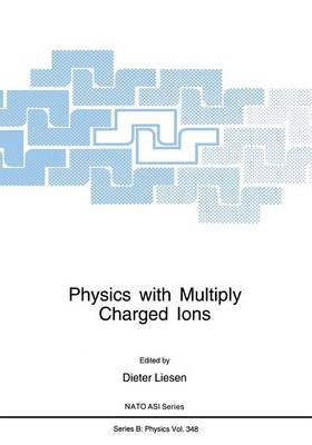 Physics with Multiply Charged Ions - NATO Science Series B 348 (Paperback)